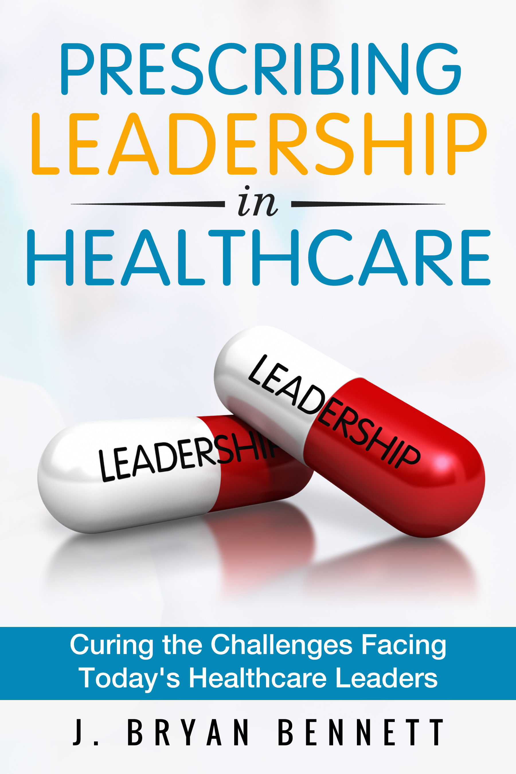 Prescribing Leadership in Healthcare - SIGNED COPY w/Workbook (Until 10/31/17)