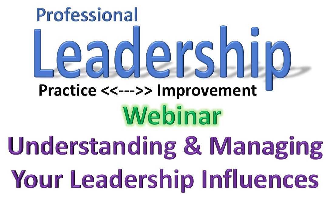 Webinar - Understanding and Managing Your Leadership Influences (1/31/18)